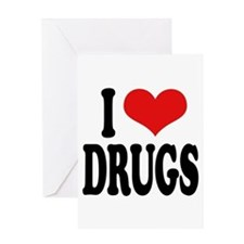 I Love Drugs Greeting Card