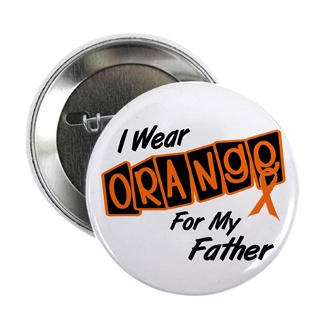 """I Wear Orange For My Father 8 2.25"""" Button (10 pac"""