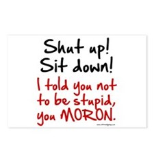 Shut Up Sit Down Moron Postcards (Package of 8)