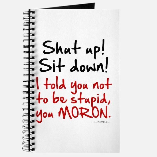 Shut Up Sit Down Moron Journal