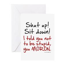 Shut Up Sit Down Moron Greeting Cards (Pk of 10)