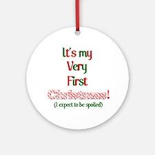 My very fist Christmas Spoil me Ornament (Round)