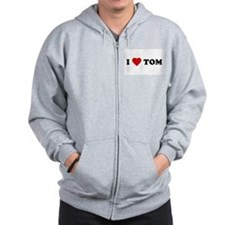 I Love [Heart] Tom Zip Hoodie