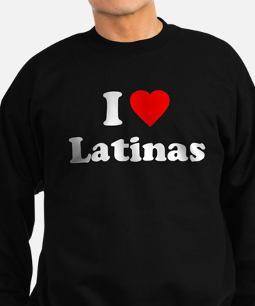 I Love [Heart] Latinas Sweatshirt (dark)