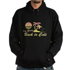 I'm Going Back to Cali Hoodie
