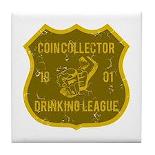 Coin Collector Drinking League Tile Coaster