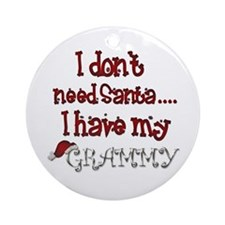 I don't need Santa, I have my Grammy Ornament (Rou
