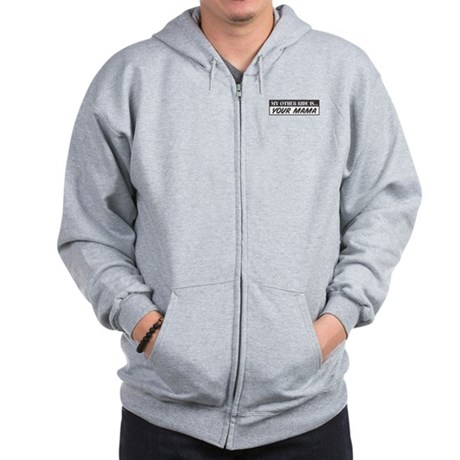 My Other Ride is Your Mama Zip Hoodie