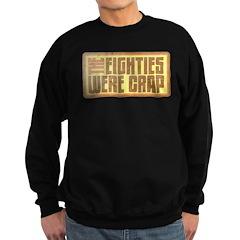 Crap Eighties Sweatshirt