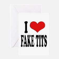 I Love Fake Tits Greeting Card