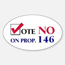Vote NO on Prop 146 Oval Decal