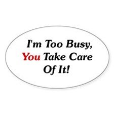 I'm Too Busy Oval Decal