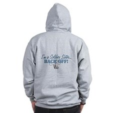 Soldiers Sister BACK OFF! Zip Hoodie