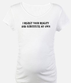 I Reject Your Reality #4 Shirt