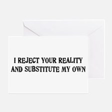 I Reject Your Reality #4 Greeting Card