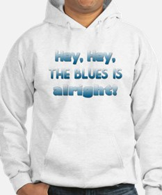 The Blues is alright Hoodie