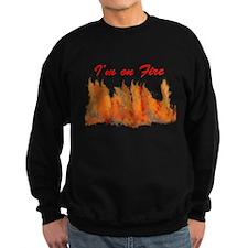 I'm on Fire Sweatshirt