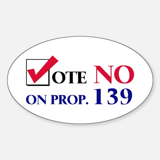 Vote NO on Prop 139 Oval Decal