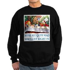 WE'RE ALL QUITE MAD Sweatshirt