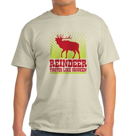 Reindeer Tastes Like Chicken Light T-Shirt