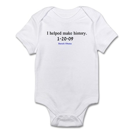 I Helped make History Infant Bodysuit