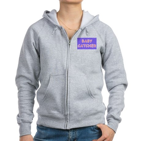 BABY CATCHER gifts for midwiv Women's Zip Hoodie