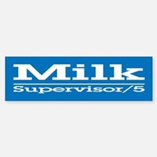 Milk for Supervisor Bumper Bumper Bumper Sticker