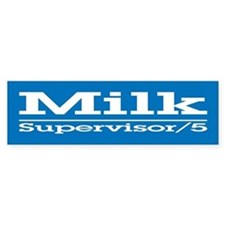 Milk for Supervisor Bumper Bumper Sticker