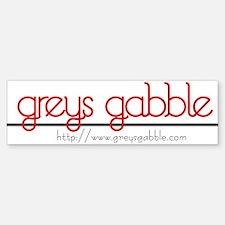 Grey's Gabble Bumper Bumper Bumper Sticker