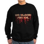 No Blood for Oil Sweatshirt (dark)