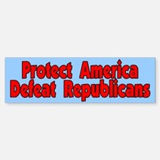 Protect America Defeat Republicans Bumper Bumper Bumper Sticker