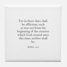 MARK  13:19 Tile Coaster