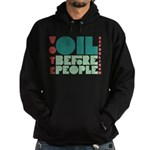 Oil Before People Hoodie (dark)