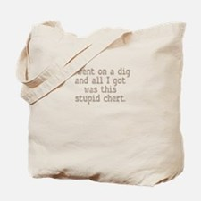 Stupid Chert Field Tech Humor Tote Bag