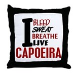 Bleed Sweat Breathe Capoeira Throw Pillow