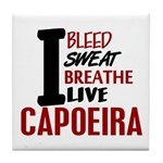Bleed Sweat Breathe Capoeira Tile Coaster