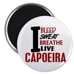 Bleed Sweat Breathe Capoeira Magnet