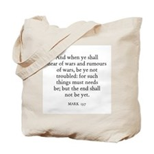 MARK  13:7 Tote Bag
