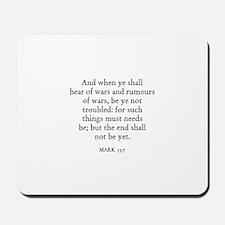 MARK  13:7 Mousepad
