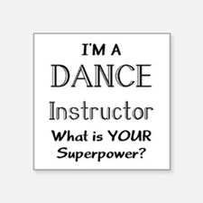 "dance instructor Square Sticker 3"" x 3"""