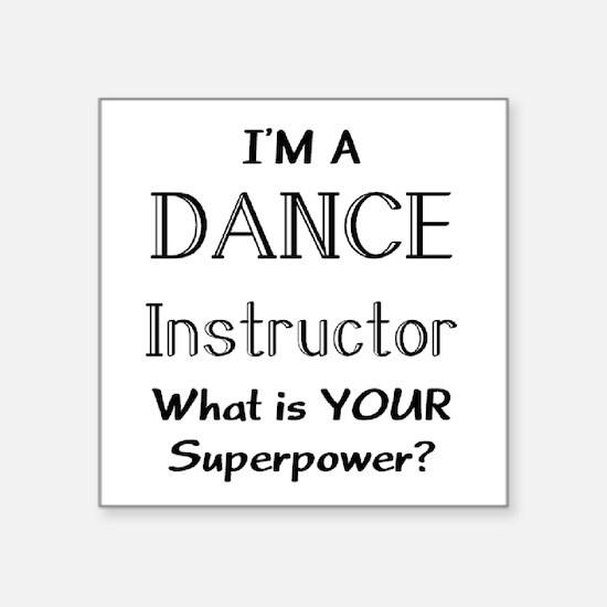 "dance instructor Square Sticker 3"" x 3"""