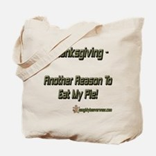 Ar Reason To Eat My Pie! Tote Bag