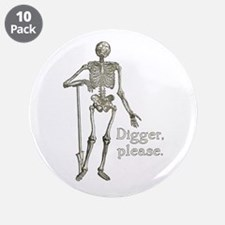 """Digger, Please Funny Skeleton 3.5"""" Button (10 pack"""