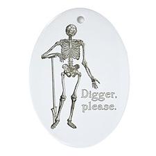 Digger, Please Funny Skeleton Oval Ornament