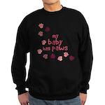 My Baby Has Paws Sweatshirt (dark)