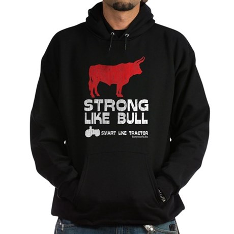 Strong Like Bull! Hoodie (dark)