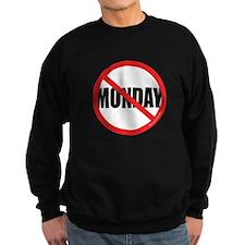No Mondays Sweatshirt