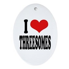 I Love Threesomes Oval Ornament