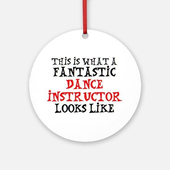 fantastic dance instructor Round Ornament