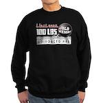 Lost 100+ lbs. Divorced Her Sweatshirt (dark)